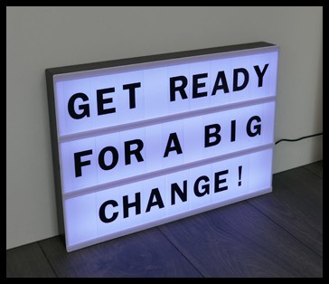 get ready for a big change