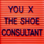 You times The Shoe Consultant