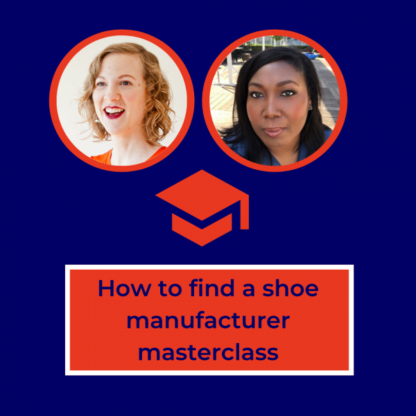 how to find a shoe manufacturer masterclass with Susannah Davda and Marion Ayonote